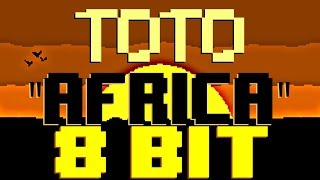 Africa [8 Bit Tribute to Toto] - 8 Bit Universe