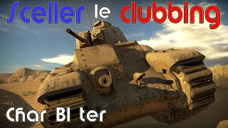 Sceller le clubbing - Char B1 Ter War Thunder Gameplay Triple Ace and Flavion Retelling