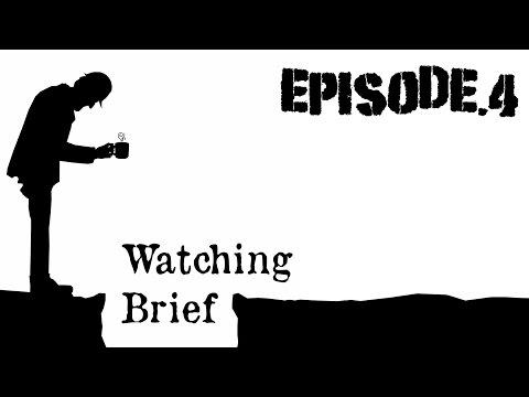 Watching Brief: Episode.4 - April 2017