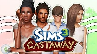 Sims 3 || CASTAWAY: The Four Strangers -