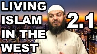 Muslims' Role in the West | Part 2.1 | Living Islam in the West | Dr. Haitham al-Haddad