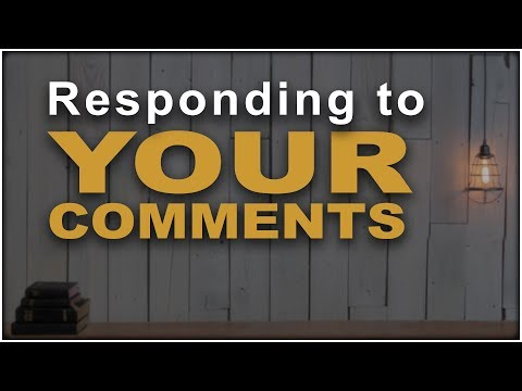 Responding to your comments!