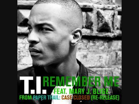 T.I. FT MARY BLIGE - REMEMBER ME (HD) HQ [RINGTONE/MP3/DOWNLOAD] + FULL LYRICS