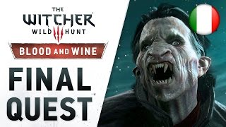 The Witcher 3: Wild Hunt - Blood and Wine - PS4/XB1/PC - Final Quest (Launch Trailer) (Italian)
