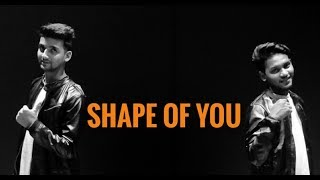 Shape of you Dance Choreography | RAVI & BHARGAV (THE SYNC BROTHERS) | Ed Sheeran