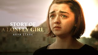 Arya Stark | Story of a lonely girl