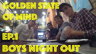 "Golden State of Mind EP. 1 - ""Boys Night Out"""