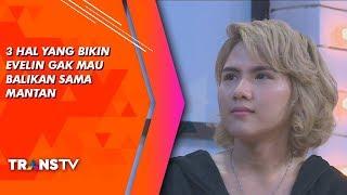 RUMPI - Hal Yang Buat Evelin Ga Mau Balikan Sama Mantan (24/7/19) Part 3