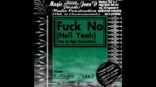 """Fuck No (Hell Yeah)"" - Instrumental (Prod. By Magic Juan'D)"