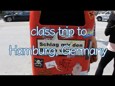 class trip to Hamburg, Germany