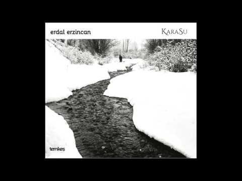 Erdal Erzincan - Karasu [Karasu © 2016 Temkeş Müzik]