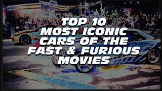 TOP 10 MOST ICONIC Cars of the Fast & Furious movies