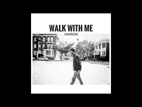 Walk With Me - IAMSON