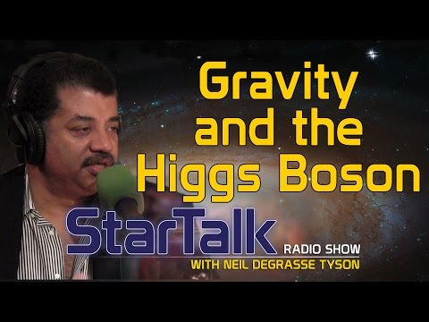 Neil deGrasse Tyson on Gravity and the Higgs Boson