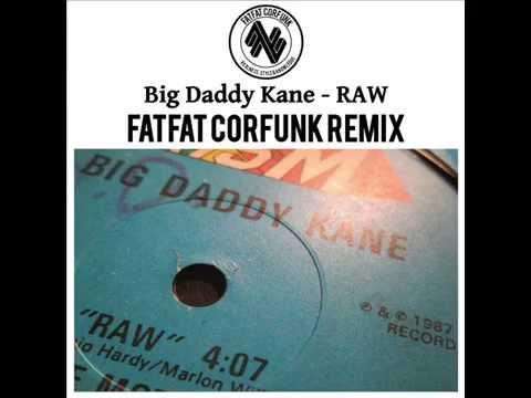 "BIG DADDY KANE - ""Raw"" FATFATCORFUNK REMIX"