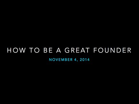 Lecture 13 - How to be a Great Founder (Reid Hoffman)