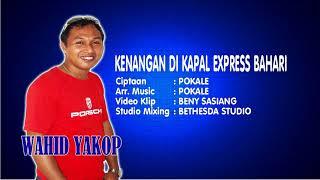 Download lagu KENANGAN DIKAPAL EXPRESS BAHARI        Vocal : WAHID YAKOP