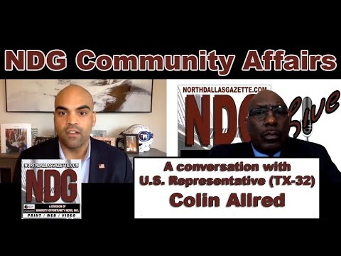 NDG Community Affairs (Ep.2) - A conversation with U.S. Representative (TX-32) Colin Allred