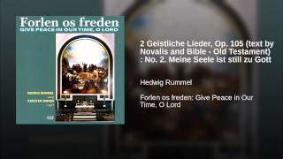 2 Geistliche Lieder, Op. 105 (text by Novalis and Bible - Old Testament) : No. 2. Meine Seele...