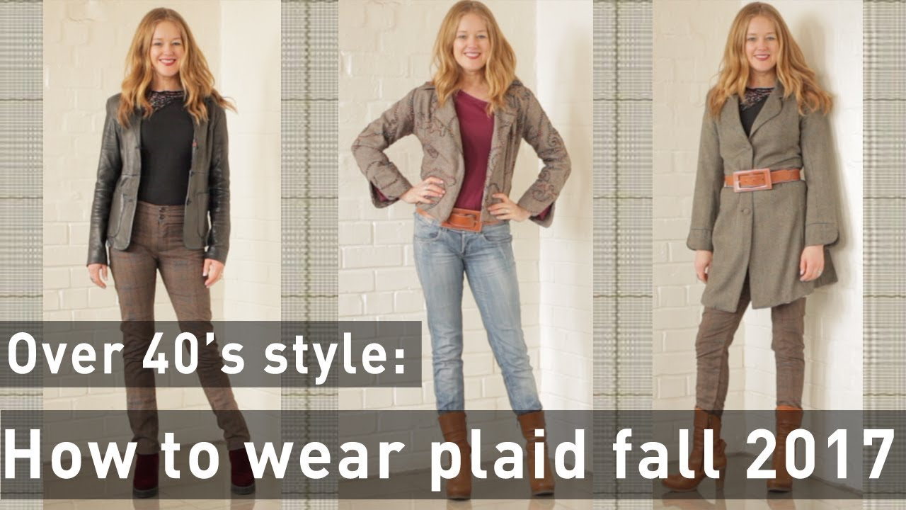 [VIDEO] - Fall trends 2017 for women over 40 - how to wear plaid for women over 40 6