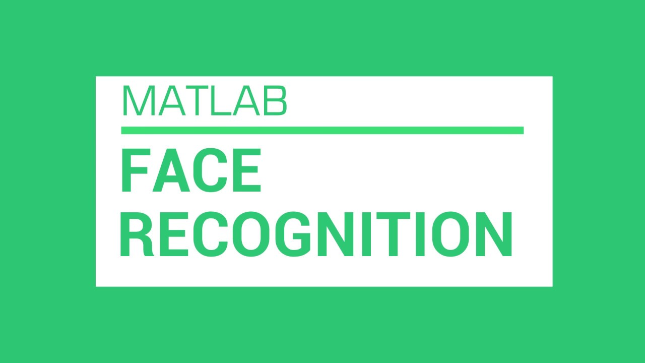 Face Recognition using Matlab & Opencv | Pantech Blog