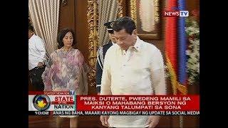 SONA: Pres. Duterte, pwedeng mamili sa maiksi o mahabang bersyon ng kanyang talumpati sa SONA