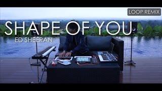 Ed Sheeran - Shape of you (Sweet Loop Remix) by Alffy Rev Mp3