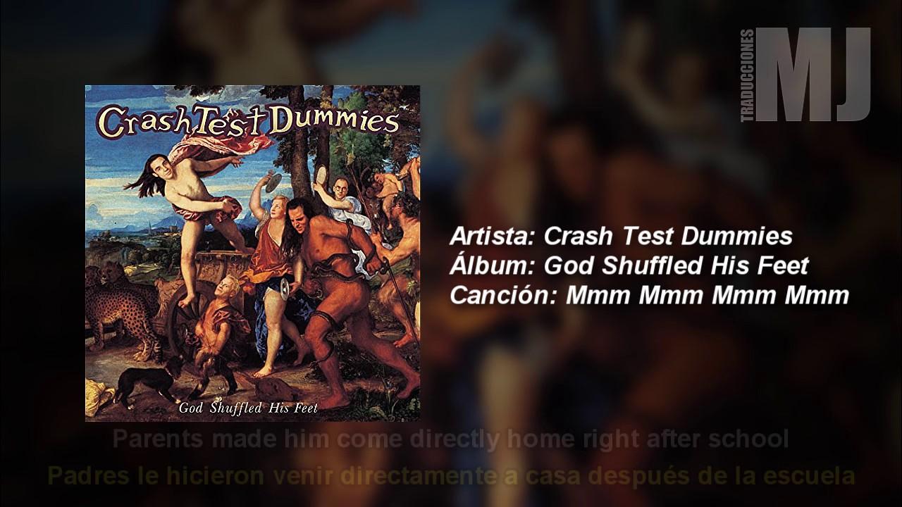 Crash Test Dummies Mmm