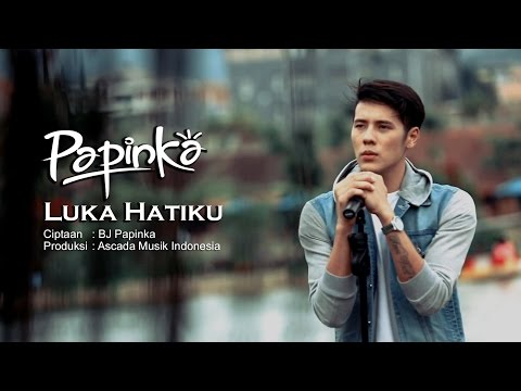 Papinka - Luka Hatiku  (Official Music Video with Lyric)