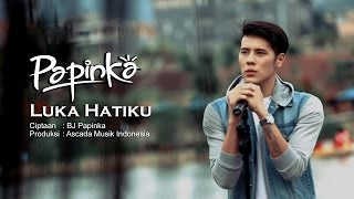 Video Papinka - Luka Hatiku  (Official Music Video with Lyric) download MP3, 3GP, MP4, WEBM, AVI, FLV November 2018