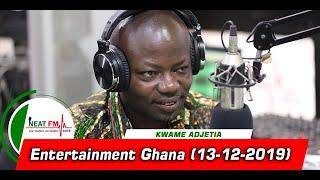 Entertainment Ghana With Kwame Adjetia On Neat 100.9 Fm 13122019