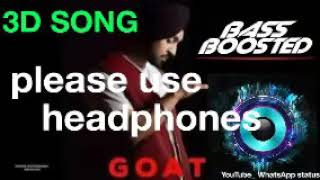 3D AUDIO || G.O.A.T SONG || || Diljeet Dosanjh || please use headphones for better experience 😊😊