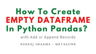 How to create an empty dataframe in python pandas ? | Neeraj Sharma