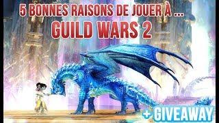 5 Bonnes raisons de jouer au MMORPG Guild Wars 2 en 2019
