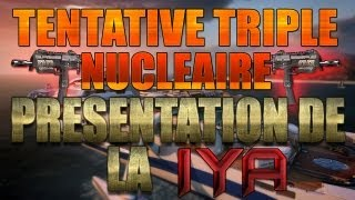 Tentative triple nucléaire [MP7] accompagné de la IYA !