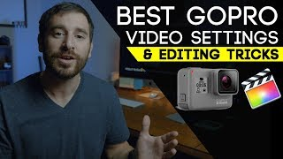 Best GoPro Video Settings - Video Settings and Editing Tricks
