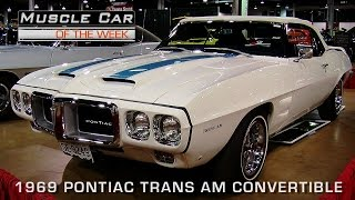 Muscle Car Of The Week Video Episode #127:  1969 Pontiac Trans Am Convertible