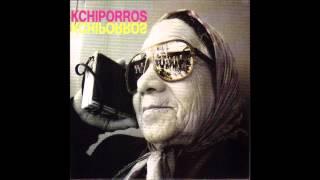 kchiporros  - kchiporros full album