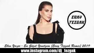 Ebru Yaşar - En Güzel Yenilgim  Eray Tezgak Remix
