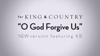 "for KING & COUNTRY - ""O God Forgive Us (feat. KB)"" [Teaser] - NEW Version Out NOW"