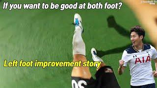 How to use b๐th feet well like Son Heung Min?