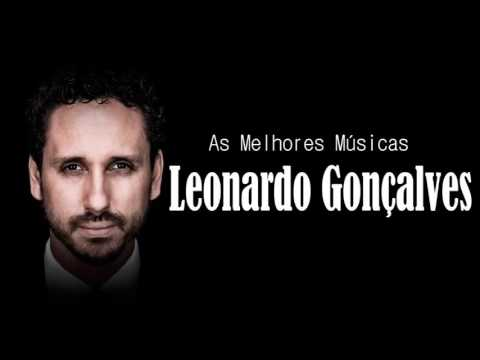 Musicas Gospel - Leonardo Gonçalves - As Melhores