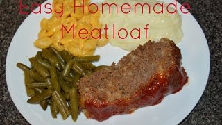 Easy Meals: Easy Homemade Meatloaf