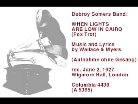 Debroy Somers Band: When Lights Are Low In Cairo -- Fox Trot