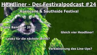 Headliner - Der Festivalpodcast #24 | Erste Bands für das Hurricane Festival 2019!