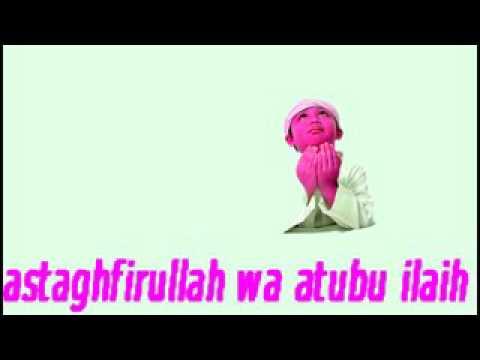 Astaghfirullaha Wa Atubu Ilaih  Memecahkan Semua Masalah Insya Allah
