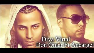 Don Omar Ft Arcangel - Diva Virtual - Remix