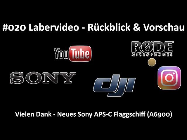 Labervideo #020 - Rückblick und Vorschau - Neue Sony APS-C Kamera - A6900 - DJI Air 2s - SEL200-600G