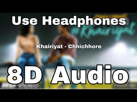 khairiyat-(8d-song🎧)-(8d-audio🎧)-|-chhichhore-(8d-songs)-|-nitesh-tiwari-|-arijit-singh-8d-songs-|