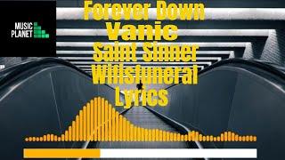 Vanic - Forever Down ft. Saint Sinner &amp Wifisfuneral Lyrics